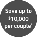 Save up to $10,000 per couple*