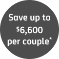 Save up to $6,600 per couple*